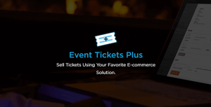 Event Ticket Plus for Woocommerce Vende Tickets o Entradas en WordPress